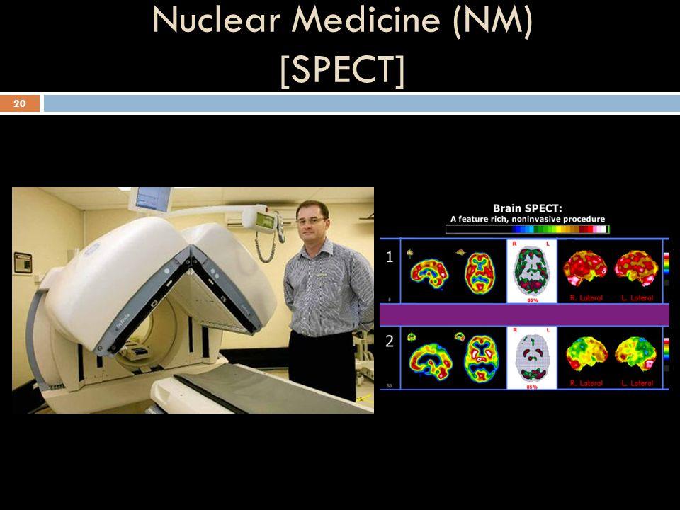 Nuclear Medicine (NM) [SPECT]